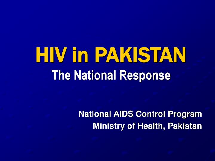 hiv in pakistan the national response n.