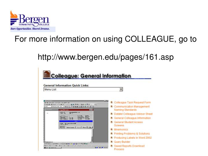 For more information on using COLLEAGUE, go to