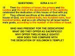 questions ezra 6 16 17