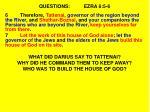 questions ezra 6 5 61