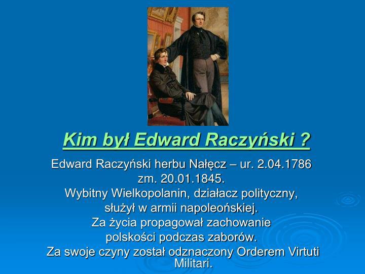 Edward Raczyński herbu Nałęcz – ur. 2.04.1786