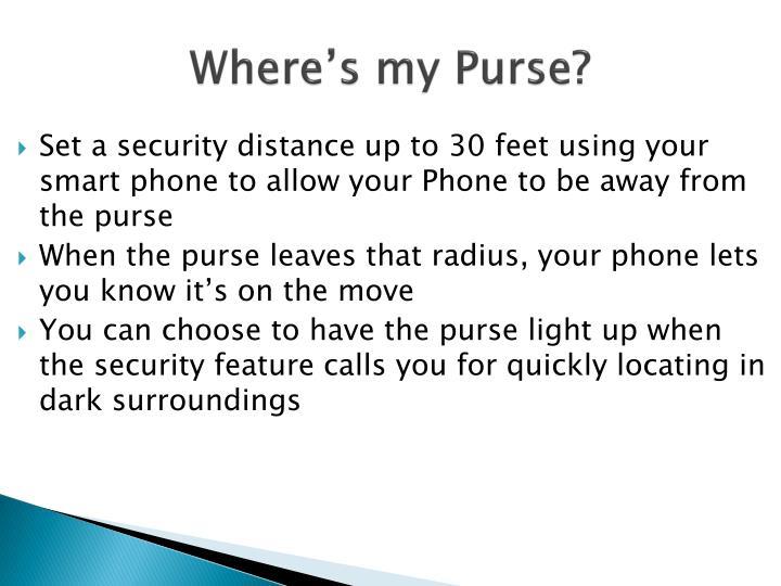 Where s my purse