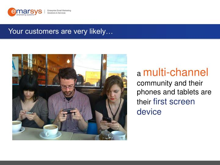 Your customers are very likely…