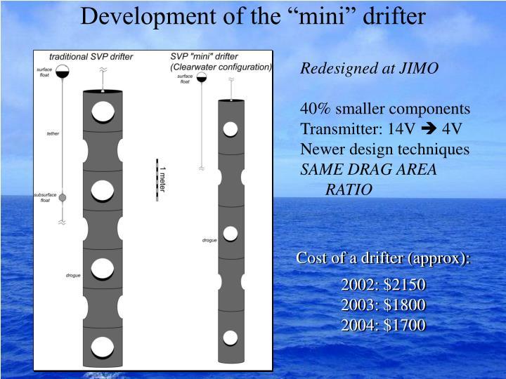 "Development of the ""mini"" drifter"