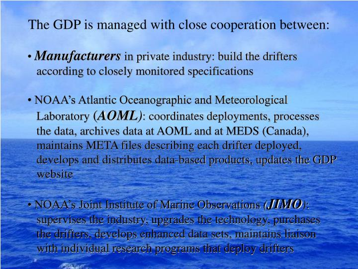 The gdp is managed with close cooperation between
