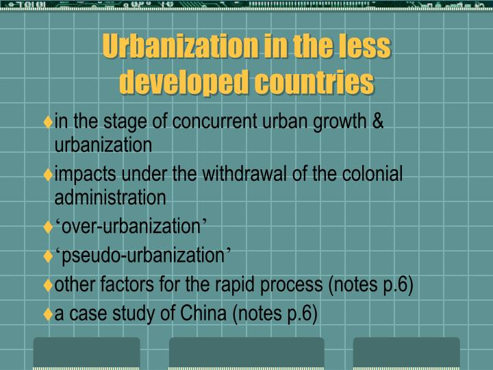 Urbanization in the less developed countries