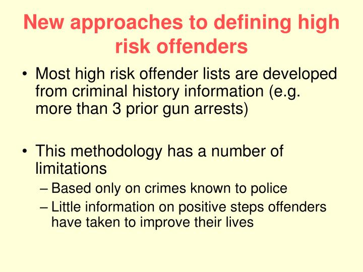 New approaches to defining high risk offenders