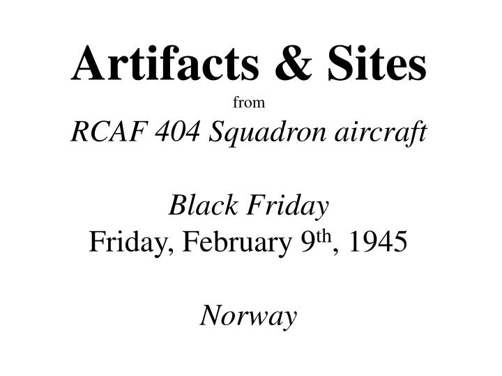 artifacts sites from rcaf 404 squadron aircraft black friday friday february 9 th 1945 norway n.