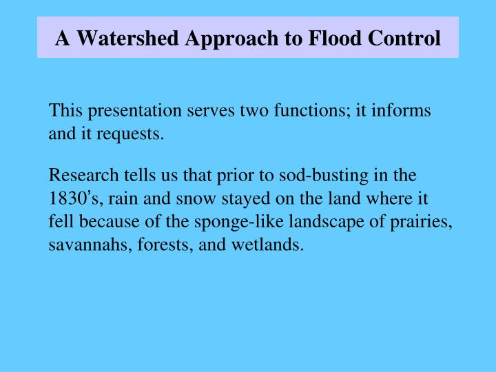 A watershed approach to flood control