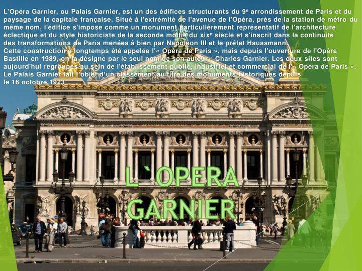 L'Opéra Garnier, ouPalais Garnier, est un desédificesstructurants du9
