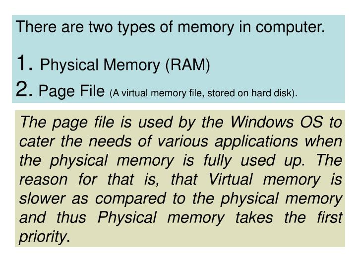 There are two types of memory in computer.