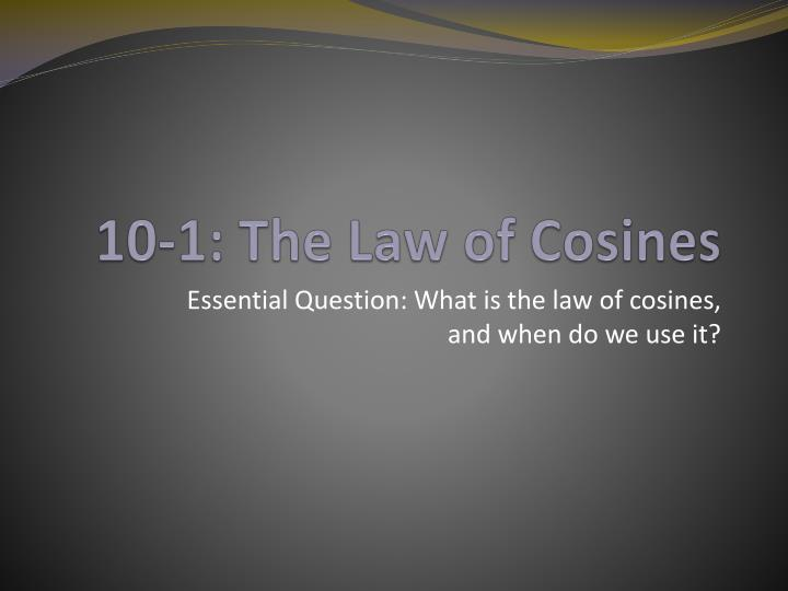10 1 the law of cosines