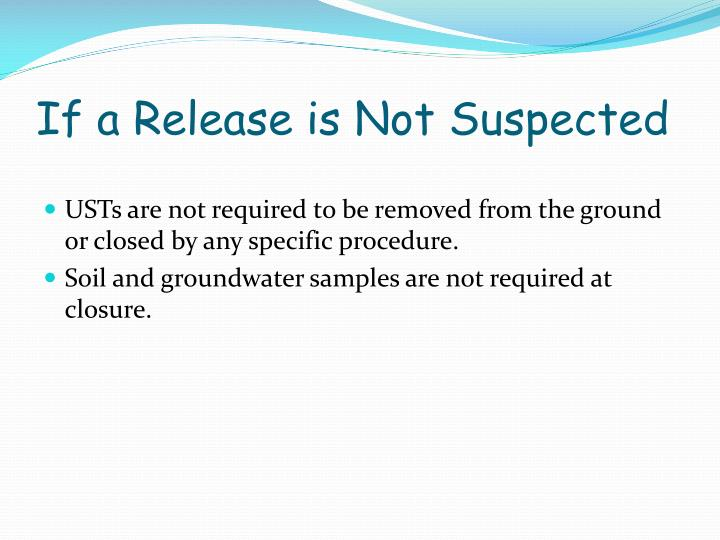 If a Release is Not Suspected