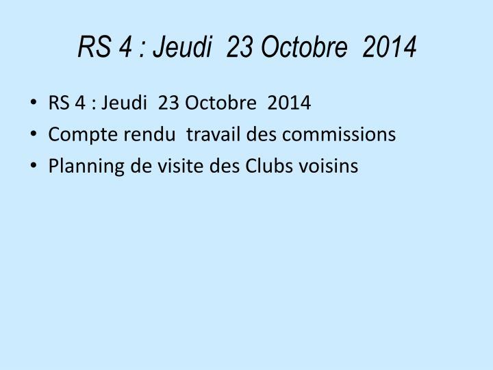 RS 4: Jeudi  23 Octobre  2014