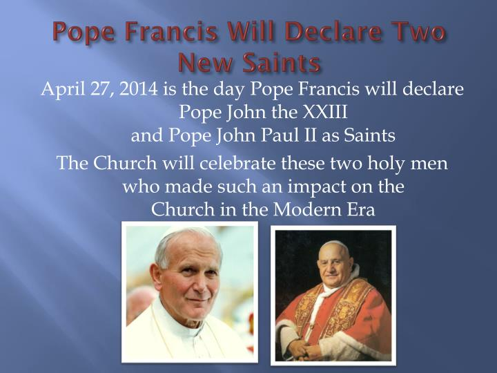 Pope Francis Will Declare Two New Saints