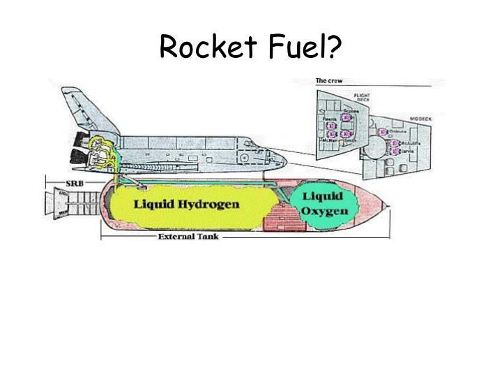 Rocket Fuel?