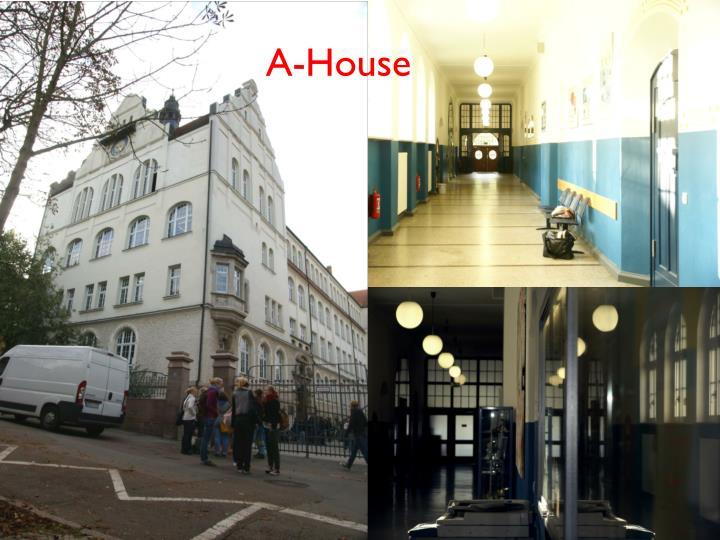 A-House