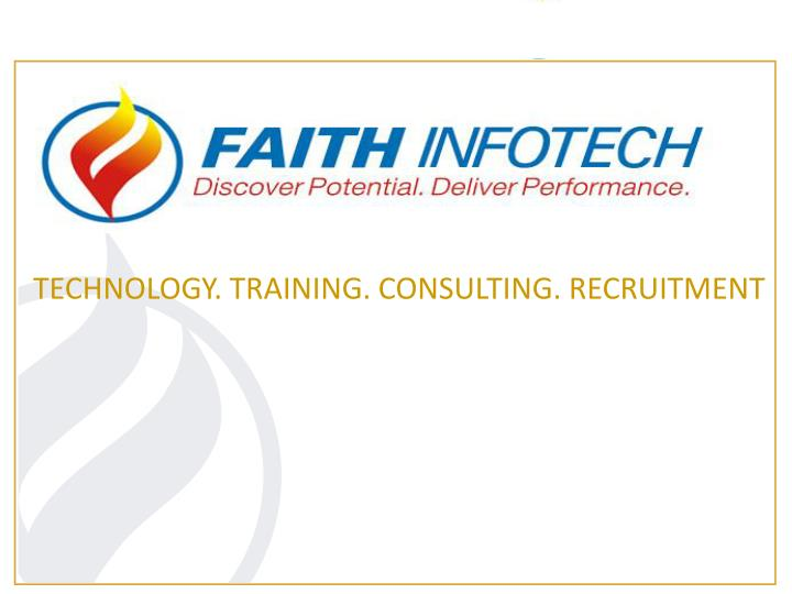 TECHNOLOGY. TRAINING. CONSULTING. RECRUITMENT