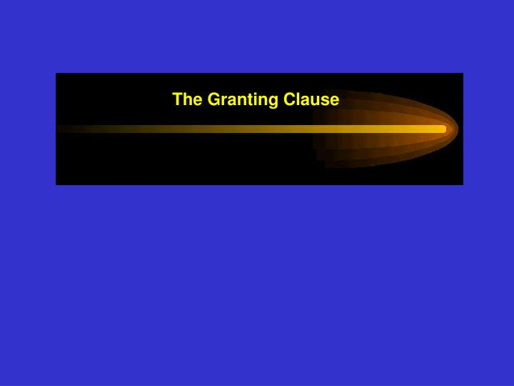 The Granting Clause