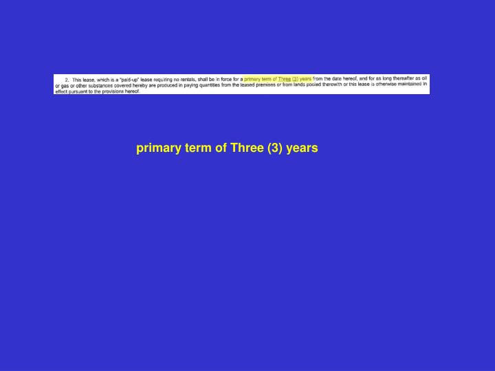 primary term of Three (3) years