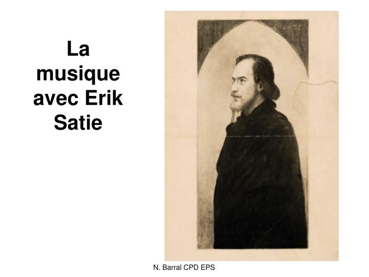 La musique avec Erik Satie