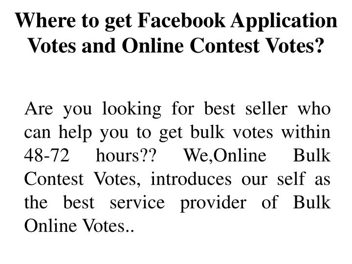 where to get facebook application votes and online contest votes n.