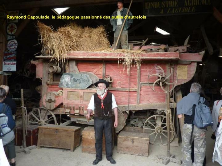 Raymond Capoulade, le pédagogue passionné des outils d'autrefois