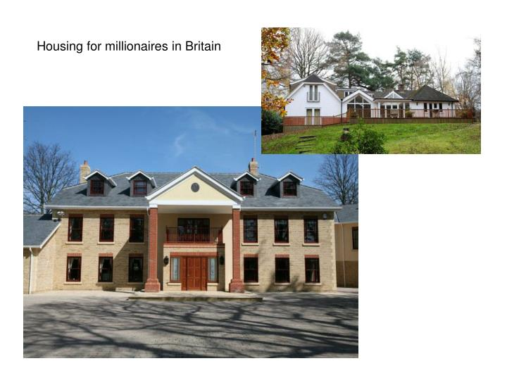 Housing for millionaires in Britain
