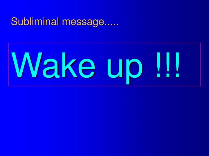 Subliminal message.....