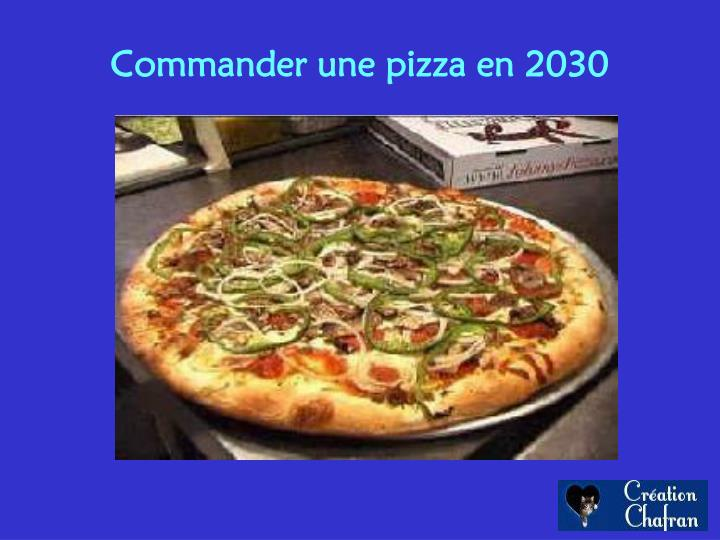 commander une pizza en 2030 n.