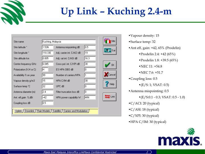 Up link kuching 2 4 m