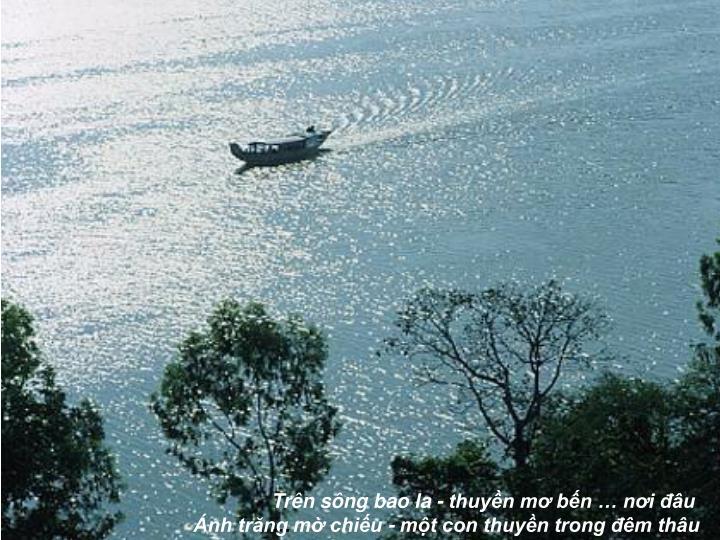Trên sông bao la - thuyền mơ bến … nơi đâu