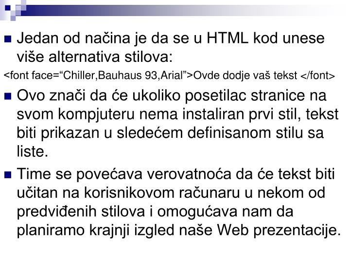 Jedan od načina je da se u HTML kod unese više alternativa stilova: