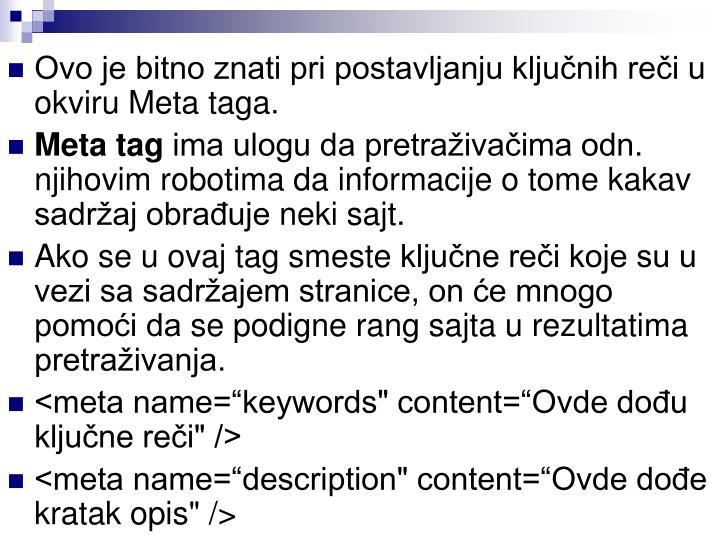 Ovo je bitno znati pri postavljanju ključnih reči u okviru Meta taga.