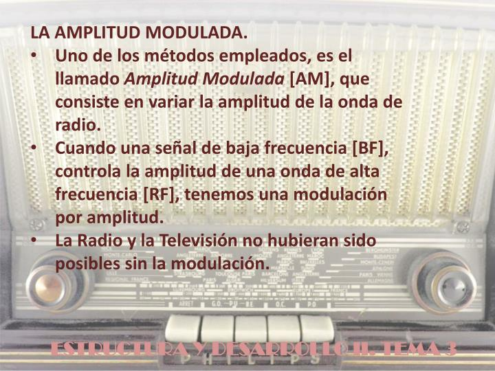 LA AMPLITUD MODULADA.