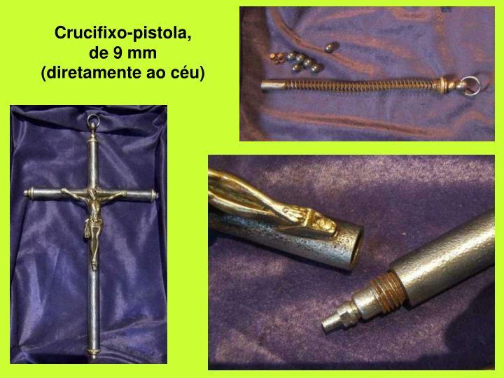 Crucifixo-pistola,