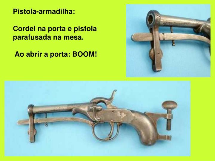 Pistola-armadilha: