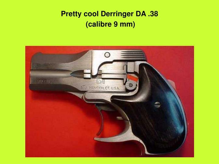Pretty cool Derringer DA .38