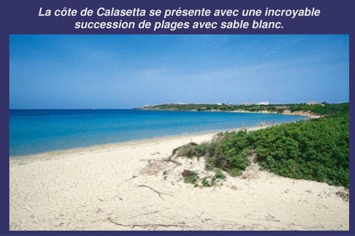 La côte de Calasetta se présente avec une incroyable succession de plages avec sable blanc.