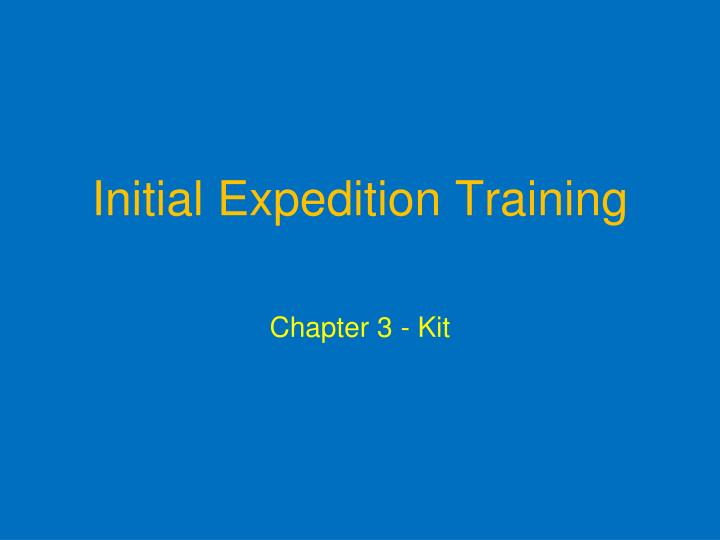 Initial expedition training