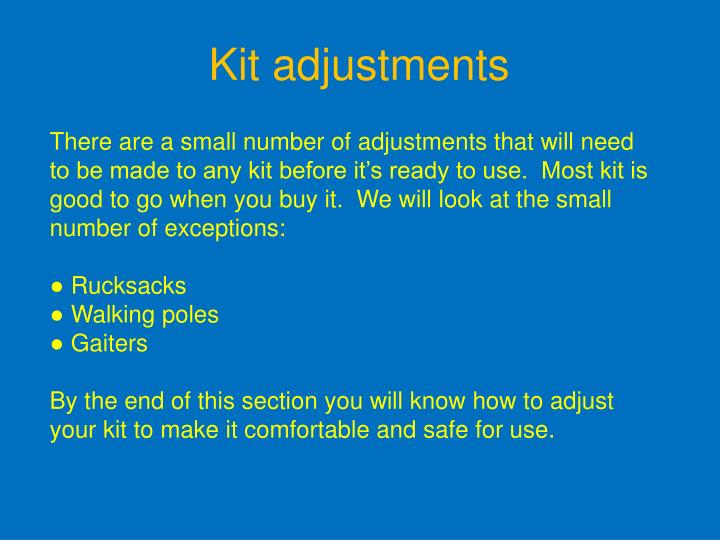 Kit adjustments