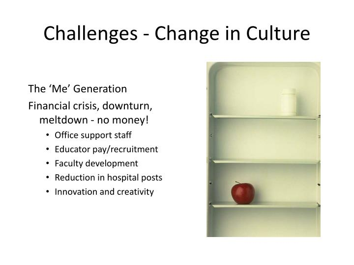Challenges - Change in Culture