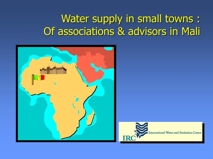 Water supply in small towns of associations advisors in mali