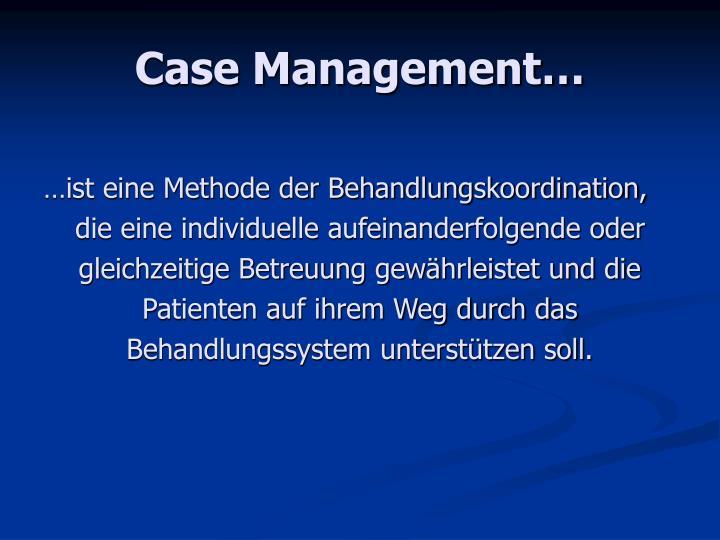 Case Management…