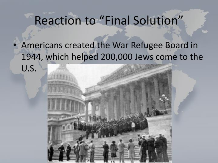 """Reaction to """"Final Solution"""""""