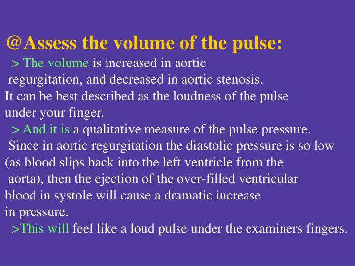 @Assess the volume of the pulse: