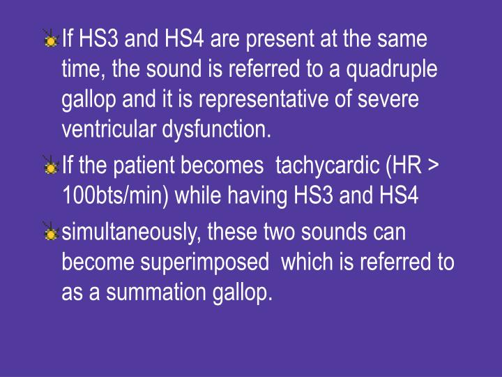 If HS3 and HS4 are present at the same time, the sound