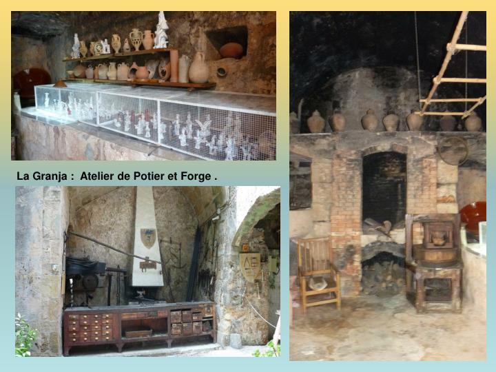 La Granja :  Atelier de Potier et Forge .