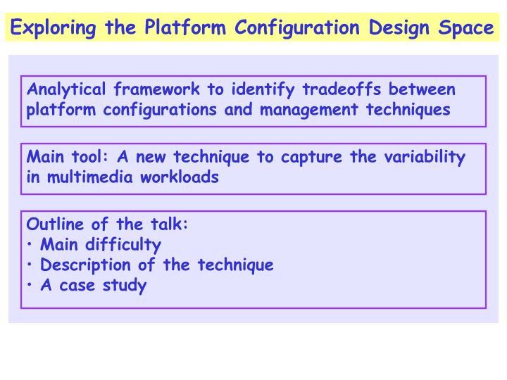 Exploring the Platform Configuration Design Space