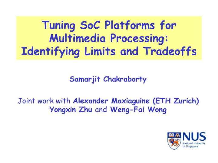 Tuning soc platforms for multimedia processing identifying limits and tradeoffs